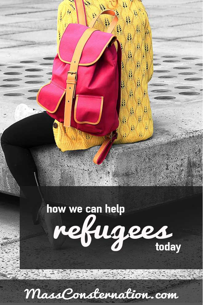 How We Can Help Refugees… Today
