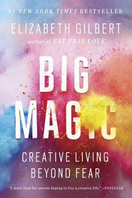 What I Learned Reading Big Magic by Elizabeth Gilbert