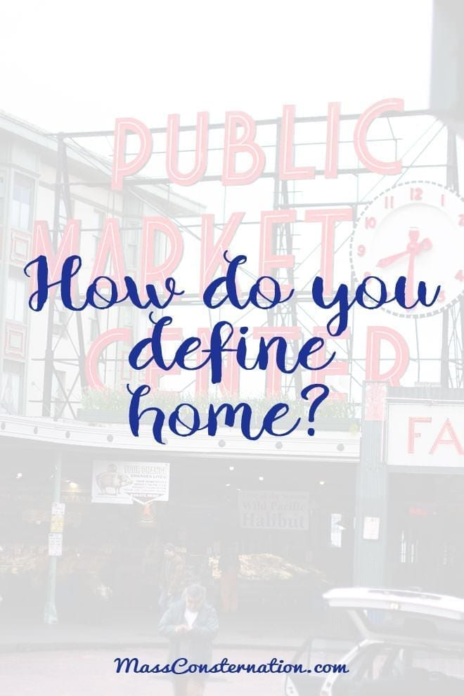 How do you define home? Is it wrong that no place feels like home?
