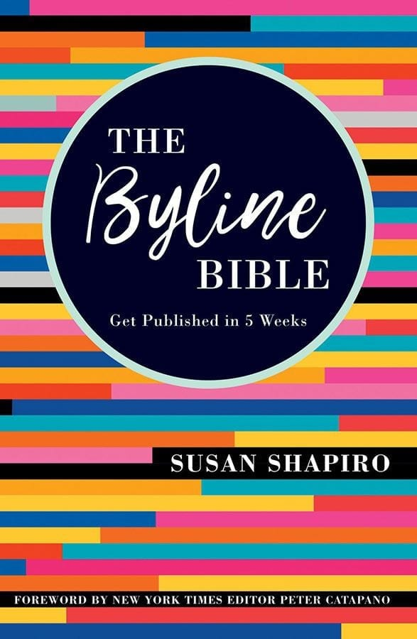 Susan Shapiro shares of knowledge of writing personal essays and being paid and published with her new book The Byline Bible.