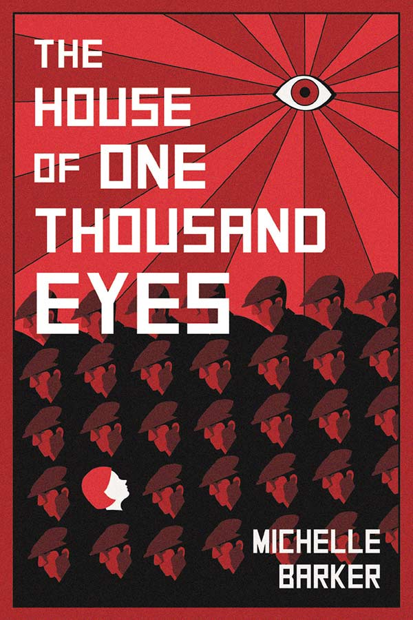 Who can Lena trust in 1980s Berlin, when she's a cleaner for the Stasi and her uncle is missing? The House of a Thousand Eyes is a new novel by Michelle Barker.   #YABooks #Books #BookReview #HistoricalFiction #MassConsternation