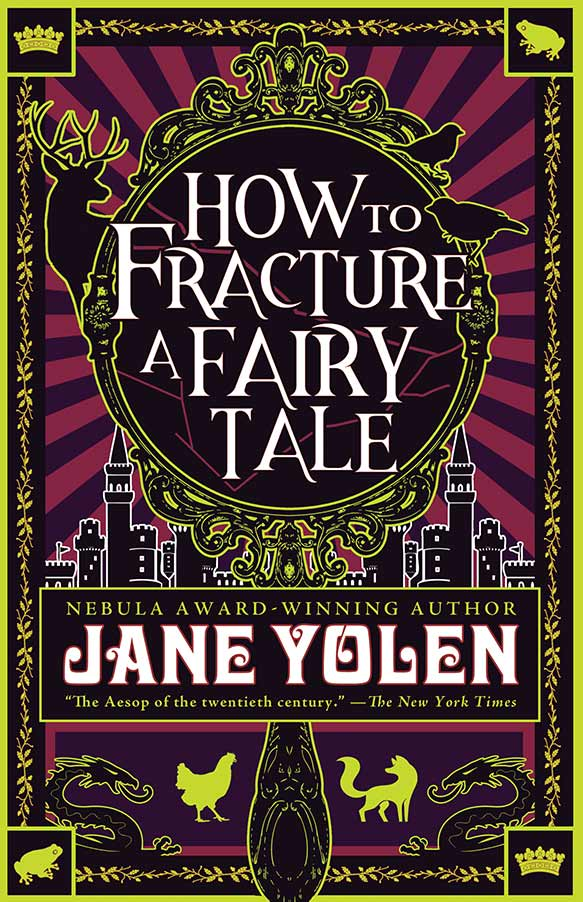 How to Fracture a Fairy Tale by Jane Yolen is a retelling and modern update of 28 stories. 
