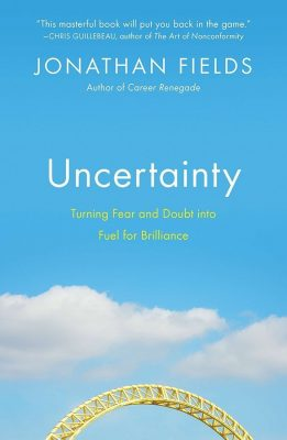 A Self-Help Book that's Actually Useful – Uncertainty by Jonathan Fields