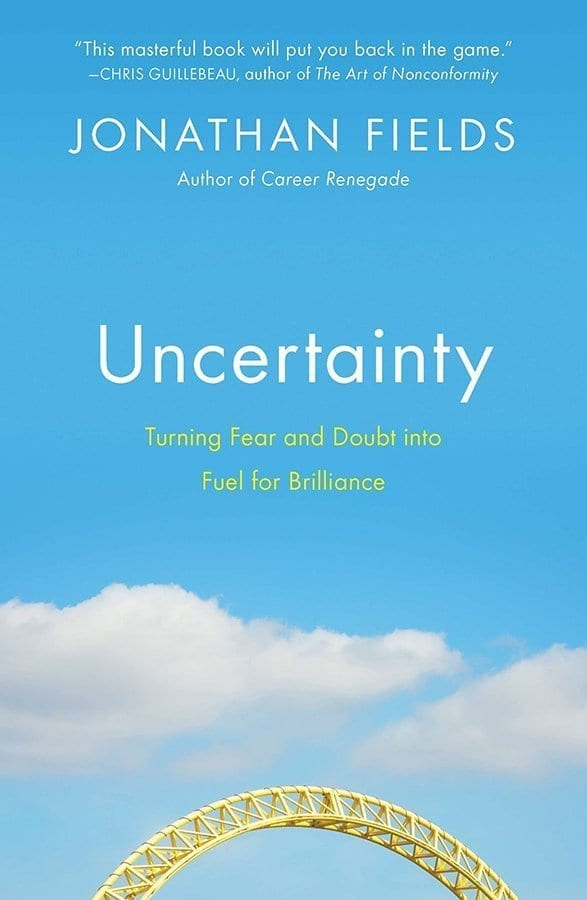 A Self-Help Book that's Actually Useful - Uncertainty by Jonathan Fields