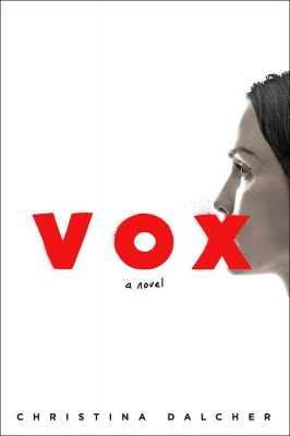 A World Where Women Can Only Use 100 Words per Day in Vox by Christina Dalcher