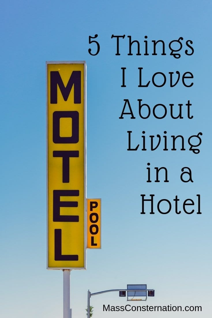 5 Things I Love About Living in a Hotel