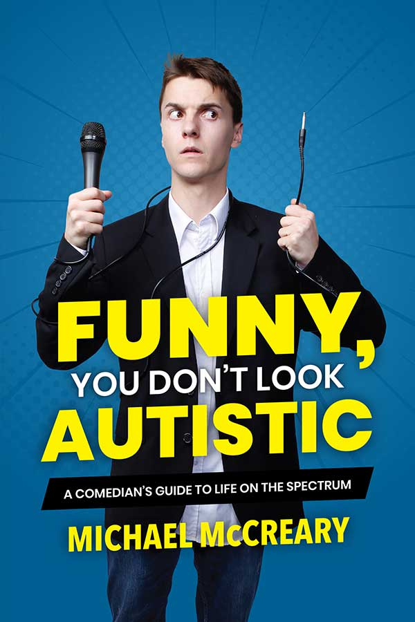 Funny, You Don't Look Autistic—a memoir from a comedian with autism