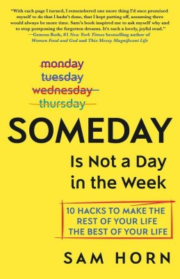Someday Is Not a Day in the Week – new book review
