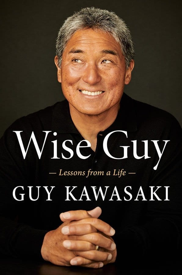 In Wise Guy, Guy Kawasaki shared the wisdom he gained through working with Apple, choosing college, learning from his kids, and surfing.