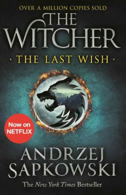 The Last Wish – starting The Witcher series